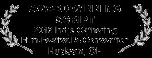 Laurels for Award Winning Script, 2013 Indie Gathering