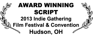 Laurels for Award Winning Script, 2013 Indie Gathering