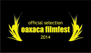 Official selction: Oaxaca Filmfest 2014