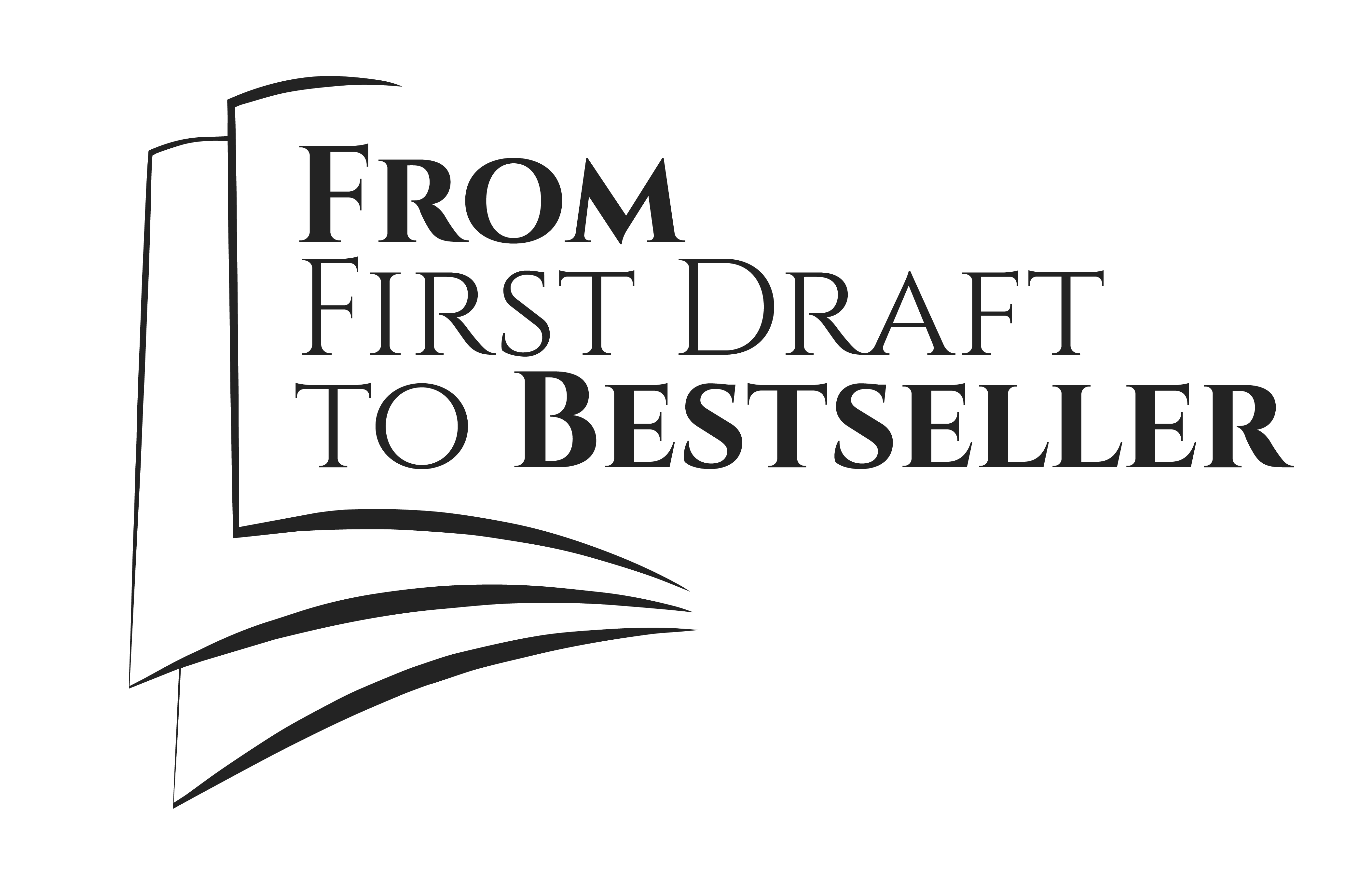 First Draft to Bestseller: Publish a Book that Sells